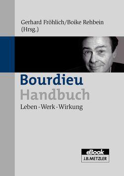 Bourdieu-Handbuch von Fröhlich,  Gerhard, Rehbein,  Boike