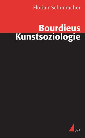 Bourdieus Kunstsoziologie von Schumacher,  Florian