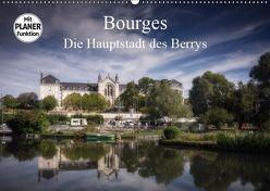 Bourges, die Hauptstadt des Berrys (Wandkalender 2019 DIN A2 quer) von Gaymard,  Alain