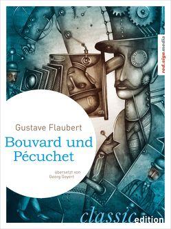 Bouvard und Pécuchet von Flaubert,  Gustave, Goyert,  Georg, Schulte,  Adolf