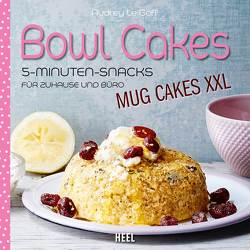 Bowl Cakes – Mug Cakes XXL von Le Goff,  Audrey