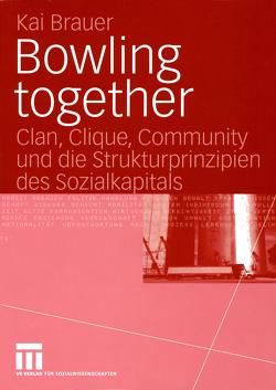 Bowling together von Brauer,  Kai