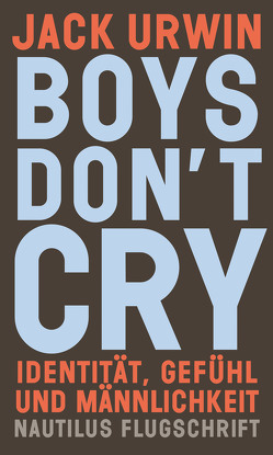 Boys don't cry von Urwin,  Jack, Willems,  Elvira