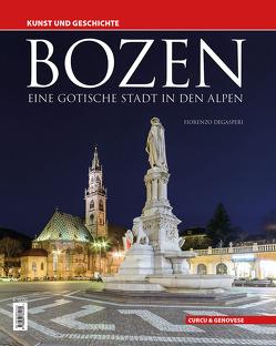 Bozen – Eine gotische Stadt in den Alpen von Degasperi,  Fiorenzo