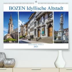 BOZEN Idyllische Altstadt (Premium, hochwertiger DIN A2 Wandkalender 2021, Kunstdruck in Hochglanz) von Viola,  Melanie