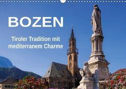 Bozen – Tiroler Tradition mit mediterranem Charme (Wandkalender 2018 DIN A3 quer) von LianeM,  k.A.