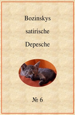 Bozinskys satirische Depesche von Bozinsky,  R. T.