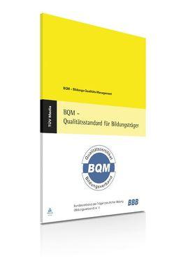 BQM – Qualitätsstandard für Bildungsträger von Bundesverband der Träger beruflicher Bildung (Bildungsverband) e.V.