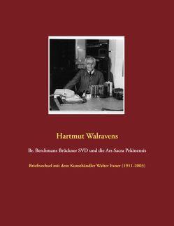 Br. Berchmans Brückner SVD und die Ars Sacra Pekinensis von Walravens,  Hartmut