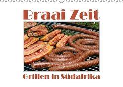 Braai Zeit – Grillen in Südafrika (Wandkalender 2018 DIN A3 quer) von van Wyk - www.germanpix.net,  Anke