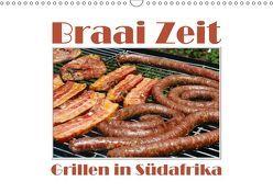 Braai Zeit – Grillen in Südafrika (Wandkalender 2019 DIN A3 quer) von van Wyk - www.germanpix.net,  Anke