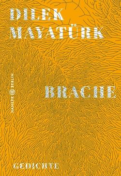 Brache von Mayatürk,  Dilek, Wagner,  Achim
