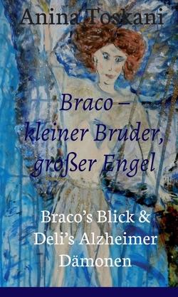 Braco – kleiner Bruder, großer Engel von Toskani,  Anina