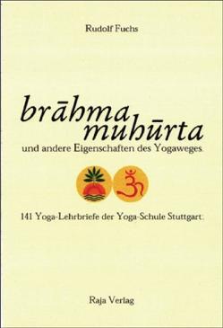 brahma muhurta und andere Eigenschaften des Yogaweges von Fuchs,  Rudolf