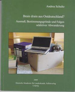 Brain drain aus Ostdeutschland? von Schultz,  Andrea
