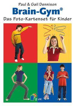 Brain-Gym®: Das Foto-Kartenset für Kinder von Beeck,  Karin, Dennison,  Gail E, Dennison,  Paul E
