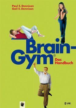 Brain-Gym® – das Handbuch von Beeck,  Karin, Dennison,  Gail E, Dennison,  Paul E