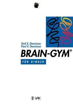 Brain-Gym® von Dennison,  Gail E, Dennison,  Paul E, Klavinius,  Haralds, Walter,  Beate