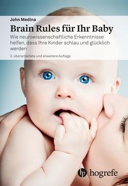 Brain Rules für Ihr Baby von Hornung,  Cathrine, Medina,  John