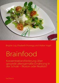 Brainfood von Jug,  Brigitte, Pronegg,  Elisabeth, Vogel,  Walter