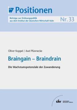 Braingain – Braindrain von Koppel,  Oliver, Plünnecke,  Axel