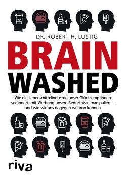 Brainwashed von Lustig,  Robert H.