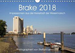 Brake 2018. Impressionen aus der Kreisstadt der Wesermarsch (Wandkalender 2018 DIN A4 quer) von Lehmann,  Steffani