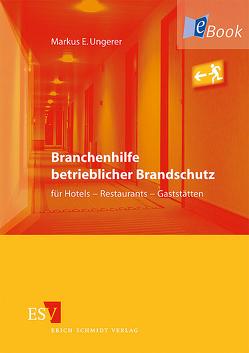 Branchenhilfe betrieblicher Brandschutz für Hotels – Restaurants – Gaststätten von Ungerer,  Markus E.