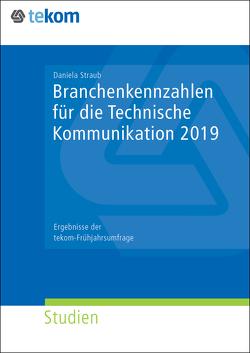 Branchenkennzahlen für die Technische Kommunikation 2019 von Straub,  Daniela