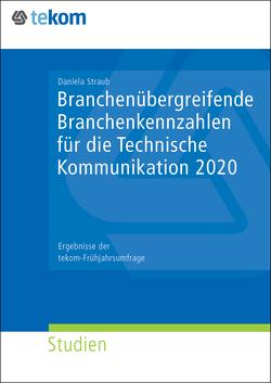 Branchenkennzahlen für die Technische Kommunikation 2020 von Straub,  Daniela