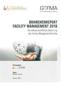 Branchenreport Facility Management 2018 von Thomzik,  Markus