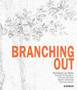 Branching Out von Appelbaum,  Rolf, König,  Alexandra, Museum Ratingen, Zybok,  Oliver