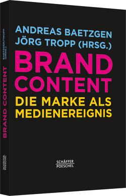 Brand Content von Baetzgen,  Andreas, Tropp,  Jörg
