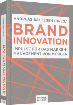 Brand Innovation von Baetzgen,  Andreas