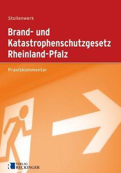 Brand- und Katastrophenschutzgesetz Rheinland-Pfalz von Stollenwerk,  Detlef