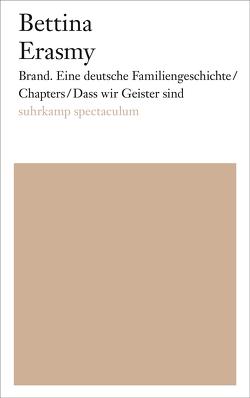 Brand. Eine deutsche Familiengeschichte/Chapters/Dass wir Geister sind von Erasmy,  Bettina