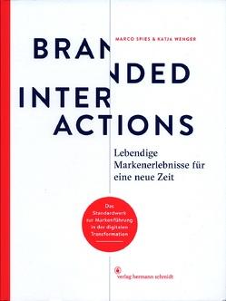 Branded Interactions von Spies,  Marco, Wenger,  Katja