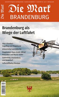 Brandenburg als Wiege der Luftfahrt von Lambrecht,  Rainer, Mückler,  Jörg, Piethe,  Marcel, Rohde,  Norbert, Szigeti,  Marton, Unger,  Ulrich