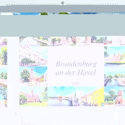 Brandenburg an der Havel Impressionen (Premium, hochwertiger DIN A2 Wandkalender 2020, Kunstdruck in Hochglanz) von Meutzner,  Dirk