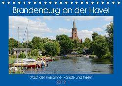 Brandenburg an der Havel – Stadt der Flussarme, Kanäle und Inseln (Tischkalender 2019 DIN A5 quer) von Frost,  Anja
