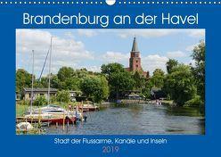 Brandenburg an der Havel – Stadt der Flussarme, Kanäle und Inseln (Wandkalender 2019 DIN A3 quer) von Frost,  Anja