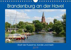 Brandenburg an der Havel – Stadt der Flussarme, Kanäle und Inseln (Wandkalender 2019 DIN A4 quer) von Frost,  Anja