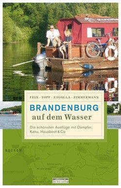 Brandenburg auf dem Wasser von Feix,  Ingrid, Topp,  Marijke, Zagolla,  Robert, Zimmermann,  Matthias