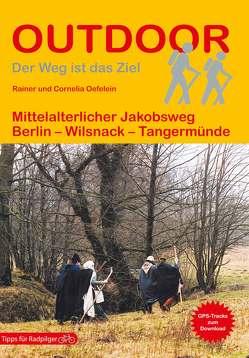 Brandenburg: Mittelalterlicher Jakobsweg von Oefelein,  Cornelia, Oefelein,  Rainer