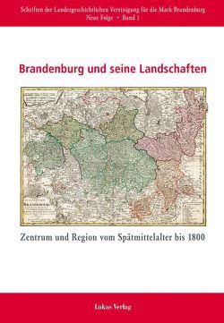 Brandenburg und seine Landschaften von Beck,  Lorenz F, Göse,  Frank