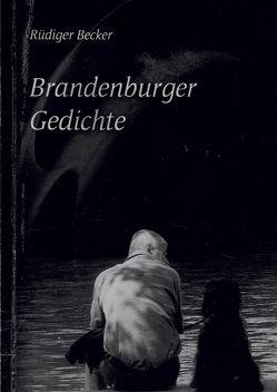 Brandenburger Gedichte von Becker,  Rüdiger