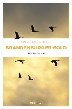Brandenburger Gold von Heinze,  Carla Maria