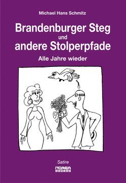 Brandenburger Steg und andere Stolperpfade von Schmitz,  Michael Hans
