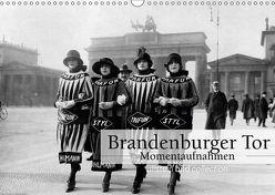 Brandenburger Tor – Momentaufnahmen (Wandkalender 2018 DIN A3 quer) von bild Axel Springer Syndication GmbH,  ullstein