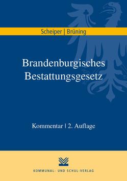 Brandenburgisches Bestattungsgesetz von Brüning,  Antonia, Scheiper,  Brigitte
